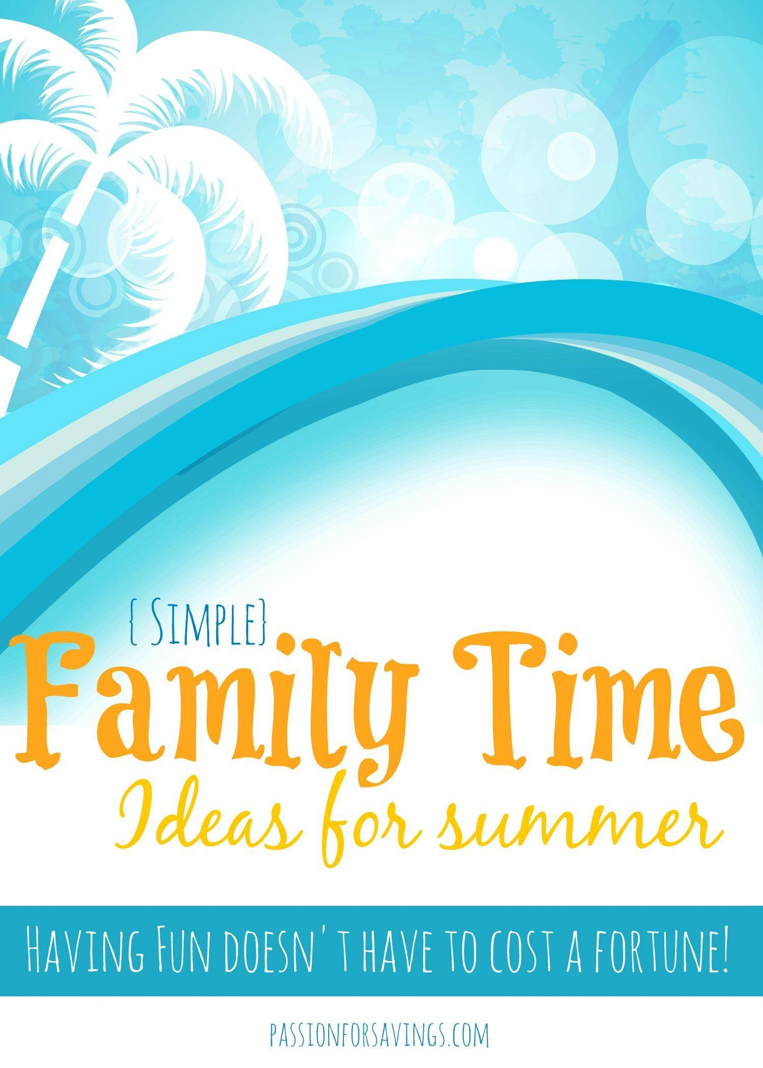 easy family time ideas for summer