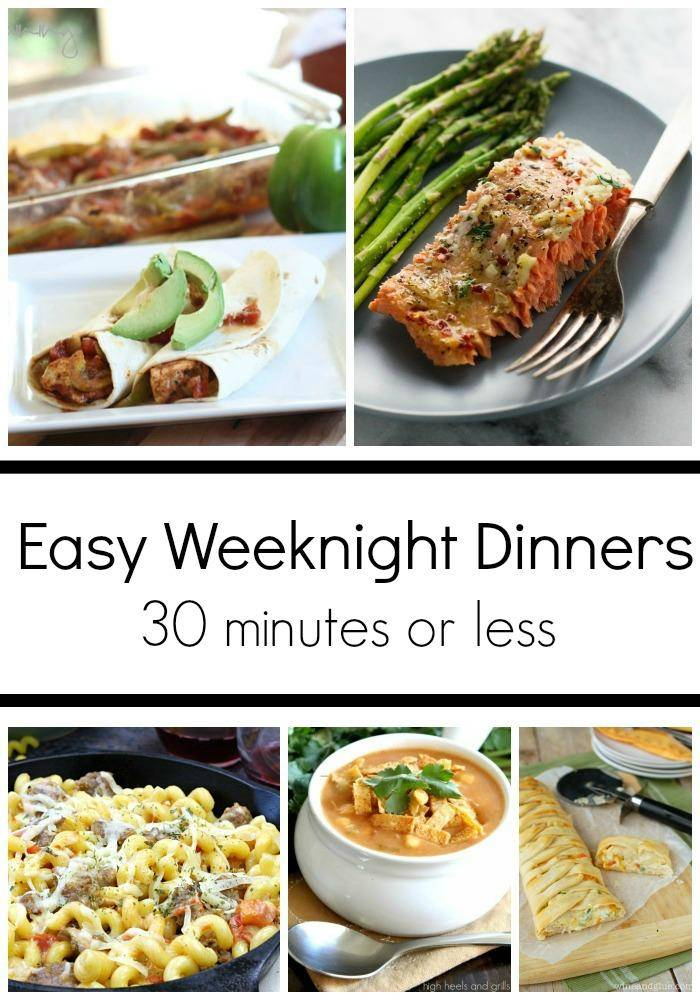 Easy Weeknight Dinner Ideas - Make these dinners in 30 minutes or Less! Great Family Friendly Recipes
