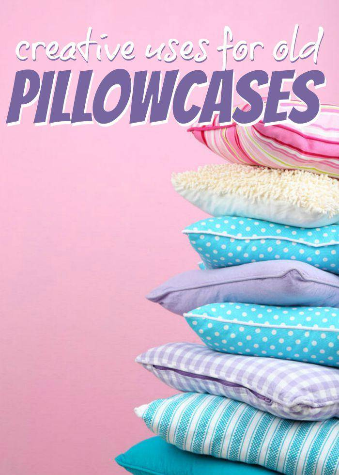 uses for old pillowcases